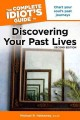 Go to record The complete idiot's guide to discovering your past lives