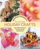 Go to record Martha Stewart's handmade holiday crafts : 225 inspired pr...