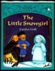 Go to record The little snowgirl : an old Russian tale