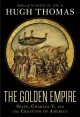 Go to record The golden empire : Spain, Charles V, and the creation of ...