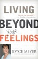 Go to record Living beyond your feelings : controlling emotions so they...