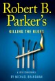 Go to record Robert B. Parker's Killing the blues