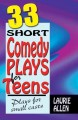 Go to record 33 short comedy plays for teens : plays for small casts