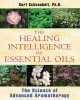 Go to record The healing intelligence of essential oils : the science o...
