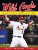 Go to record Wild Cards : the St. Louis Cardinals' stunning 2011 champi...