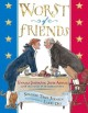 Go to record Worst of friends : Thomas Jefferson, John Adams, and the t...