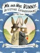 Go to record Mr. and Mrs. Bunny-- detectives extraordinaire! : by Mrs. ...