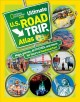 Go to record National Geographic kids ultimate U.S. road trip atlas : m...