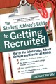 Go to record The student athlete's guide to getting recruited : how to ...