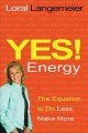 Go to record Yes! energy : the equation to do less, make more