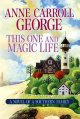 Go to record This one and magic life : a novel of a southern family