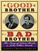 Go to record Good brother, bad brother : the story of Edwin Booth and J...