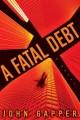 Go to record A fatal debt : a novel