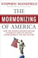 Go to record The Mormonizing of America : how the Mormon religion becam...