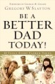 Go to record Be a better dad today! : 10 tools every father needs
