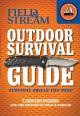 Go to record Field & Stream outdoor survival guide : survival skills yo...