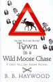 Go to record Town in a wild moose chase