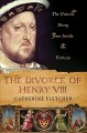 Go to record The divorce of Henry VIII : the untold story from inside t...