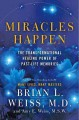 Go to record Miracles happen : the transformational healing power of pa...