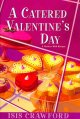Go to record A catered Valentine's Day : a mystery with recipes