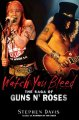 Go to record Watch you bleed : the saga of Guns N' Roses