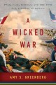 Go to record A wicked war : Polk, Clay, Lincoln, and the 1846 U.S. inva...