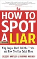 Go to record How to spot a liar : why people don't tell the truth-- and...