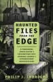 Go to record Haunted files from the edge : a paranormal investigator's ...