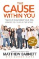 Go to record The cause within you : finding the one great thing you wer...