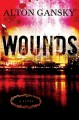 Go to record Wounds : a novel