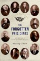 Go to record The Forgotten Presidents: Their Untold Constitutional Legacy