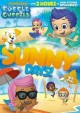 Go to record Bubble Guppies. Sunny days!