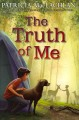 Go to record The truth of me : about a boy, his grandmother, and a very...