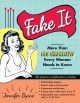 Go to record Fake it : more than 100 shortcuts every woman needs to know