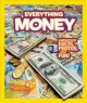 Go to record Everything money : [a wealth of facts, photos, and fun!]