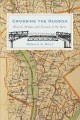 Go to record Crossing the Hudson : historic bridges and tunnels of the ...