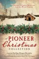 Go to record A pioneer Christmas collection : 9 stories of finding shel...