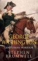 Go to record George Washington, gentleman warrior