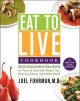Go to record Eat to live cookbook : 200 delicious nutrient-rich recipes...