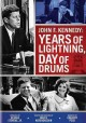 Go to record John F. Kennedy : years of lightning, day of drums