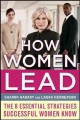Go to record How women lead : 8 essential strategies successful women k...