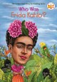 Go to record Who was Frida Kahlo?