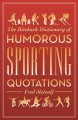 Go to record The Biteback dictionary of humorous sporting quotations