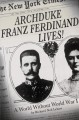 Go to record Archduke Franz Ferdinand lives! : a world without World Wa...
