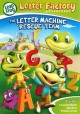 Go to record LeapFrog letter factory adventures. The letter machine res...