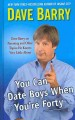 Go to record You Can Date Boys When You;re Forty : Dave Barry on Parent...
