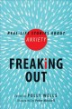 Go to record Freaking out : real-life stories about anxiety