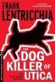 Go to record The dog killer of Utica ;  Eliot conte mystery  book 2
