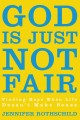 Go to record God is just not fair : finding hope when life doesn't make...