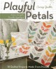Go to record Playful petals : learn simple, fusible appliqué : 18 quilt...